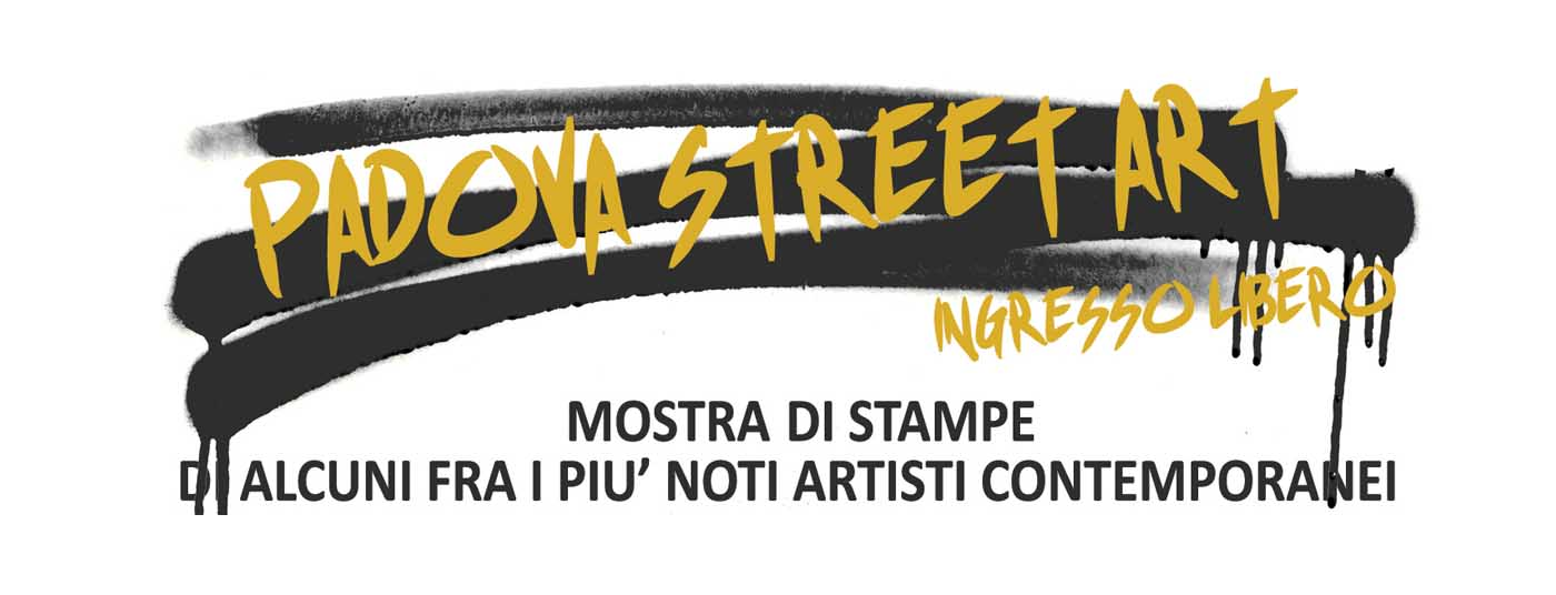 Street art <strong>in esposizione a Padova!</strong>