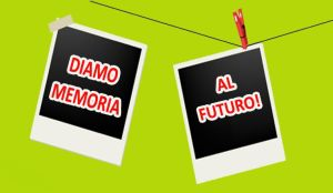 DIAMO MEMORIA AL FUTURO